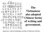the vietnamese also adopted chinese forms of writing and government