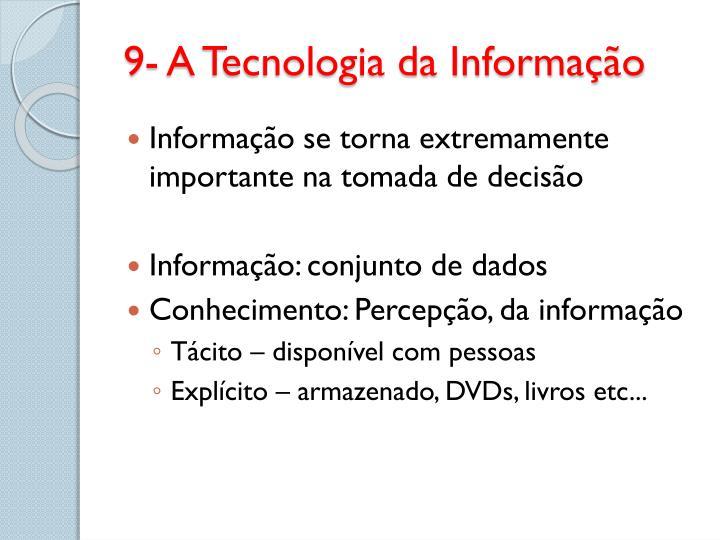 9- A Tecnologia da Informação