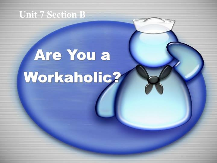 are you a workaholic n.
