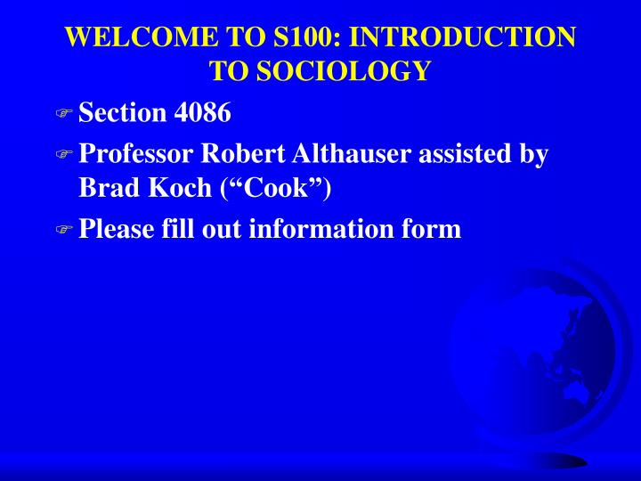 Welcome to s100 introduction to sociology