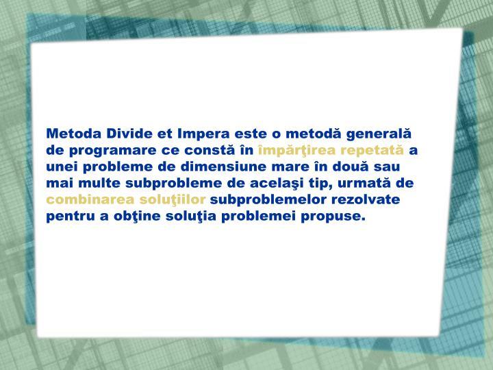 Metoda Divide et Impera este o metod