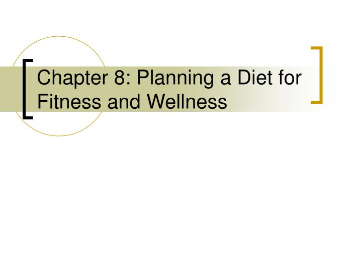 chapter 8 planning a diet for fitness and wellness n.