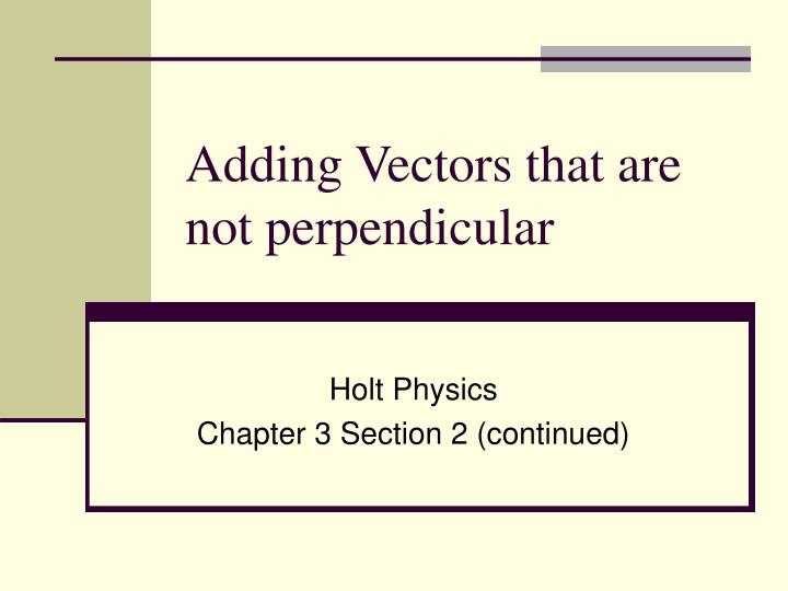 adding vectors that are not perpendicular n.