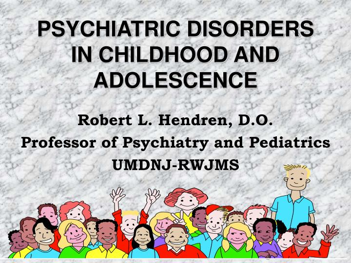 psychiatric disorders in childhood and adolescence n.