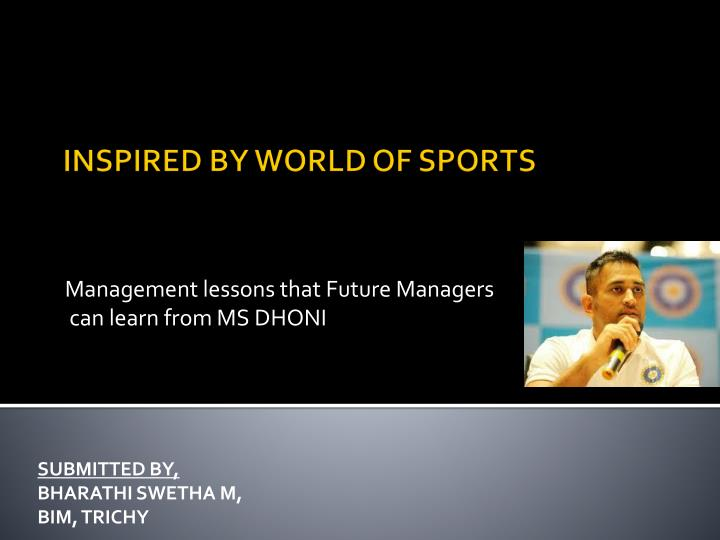 management lessons that future managers can learn from ms dhoni n.