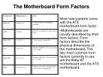 the motherboard form factors