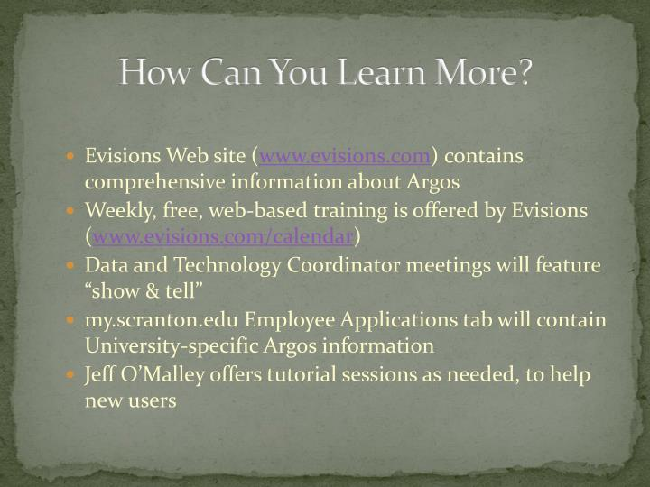 How Can You Learn More?