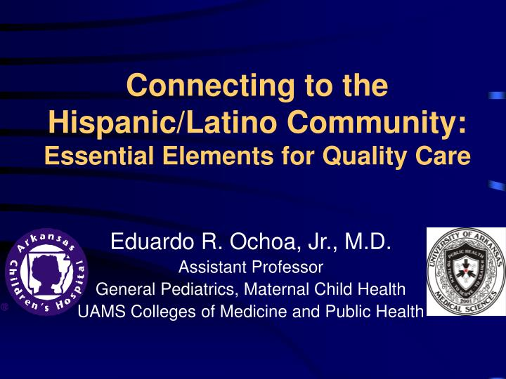connecting to the hispanic latino community essential elements for quality care n.