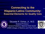 connecting to the hispanic latino community essential elements for quality care