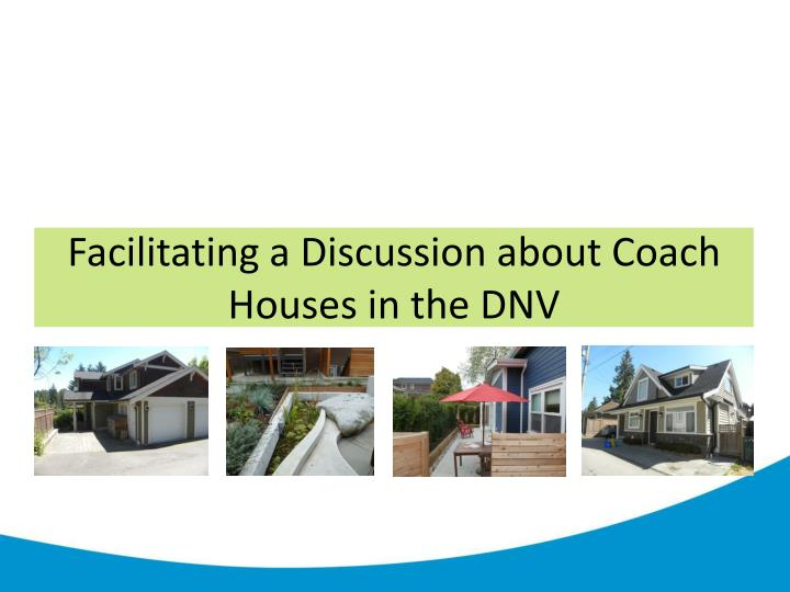 facilitating a discussion about coach houses in the dnv n.