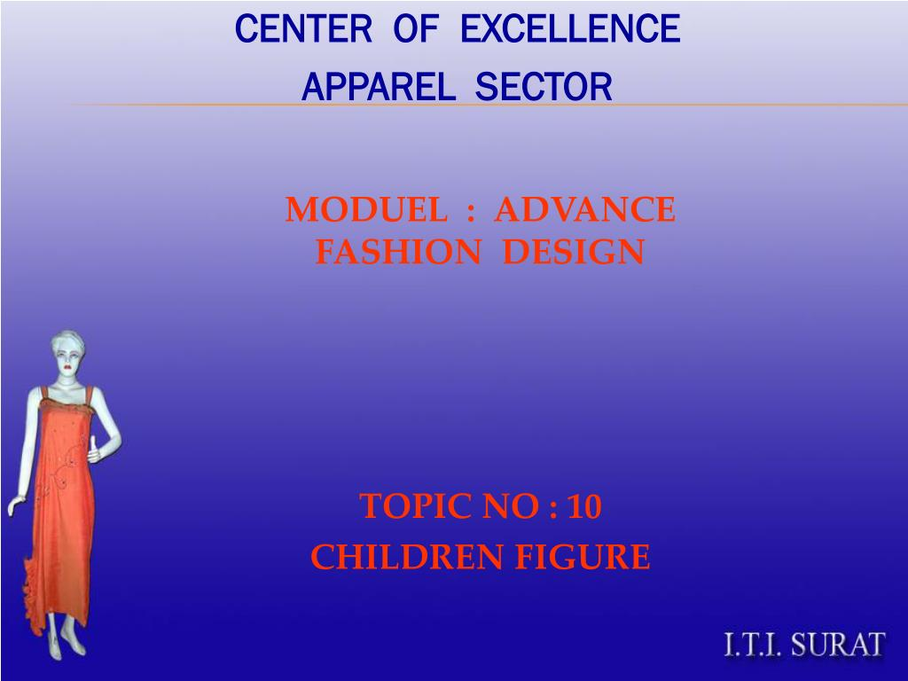 Ppt Moduel Advance Fashion Design Topic No 10 Children Figure Powerpoint Presentation Id 6242561