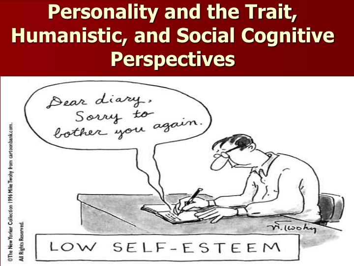 personality and the trait humanistic and social cognitive perspectives n.