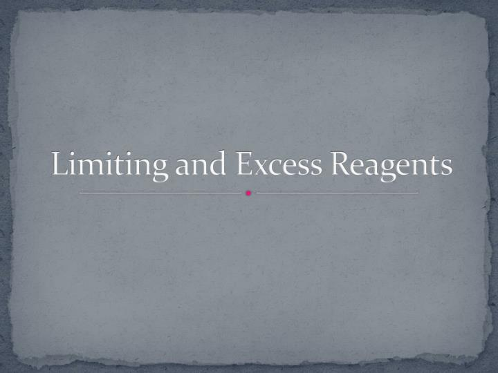 limiting and excess reagents n.