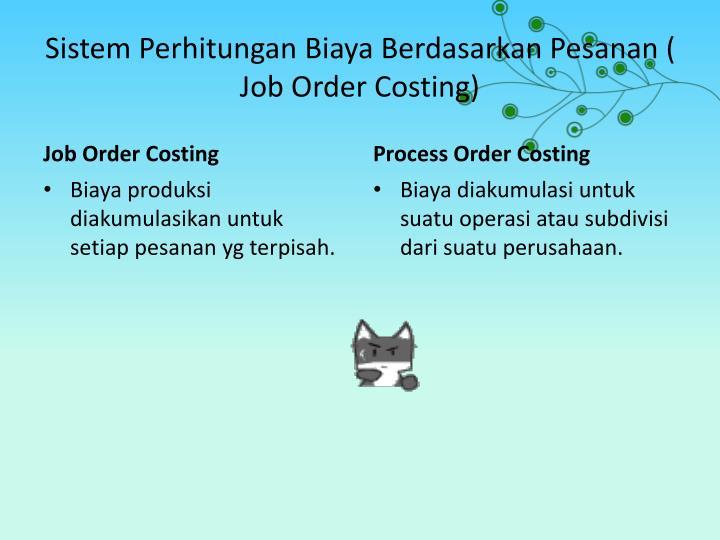 Sistem perhitungan biaya berdasarkan pesanan job order costing