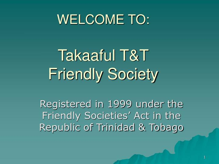 welcome to takaaful t t friendly society n.