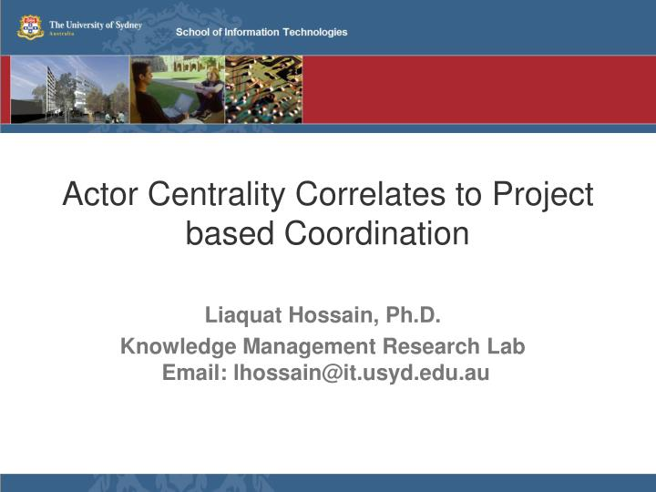 actor centrality correlates to project based coordination n.
