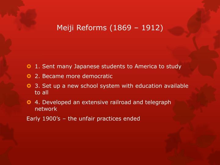 Meiji Reforms (1869 – 1912)