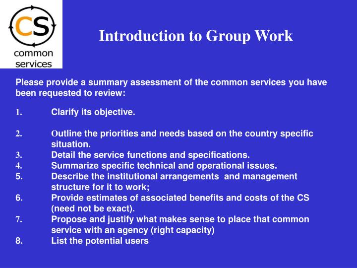 Please provide a summary assessment of the common services you have been requested to review: