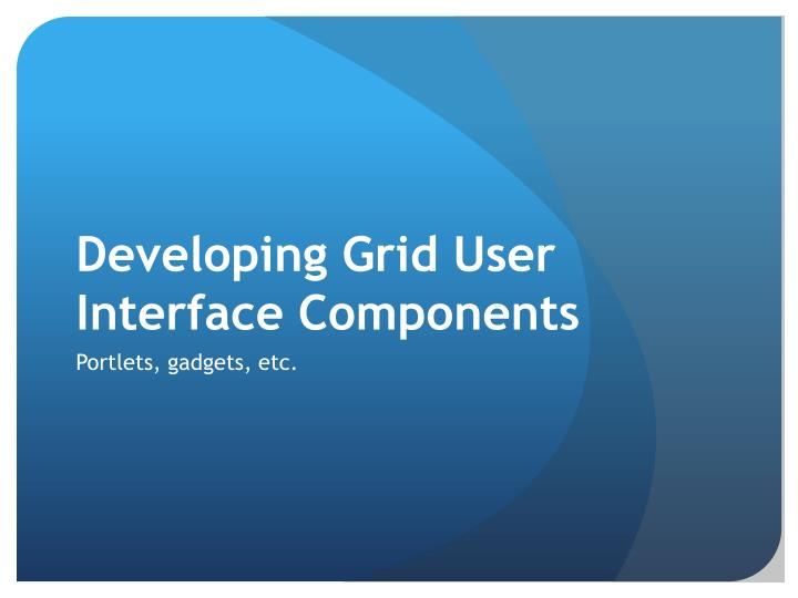 developing grid user interface components n.