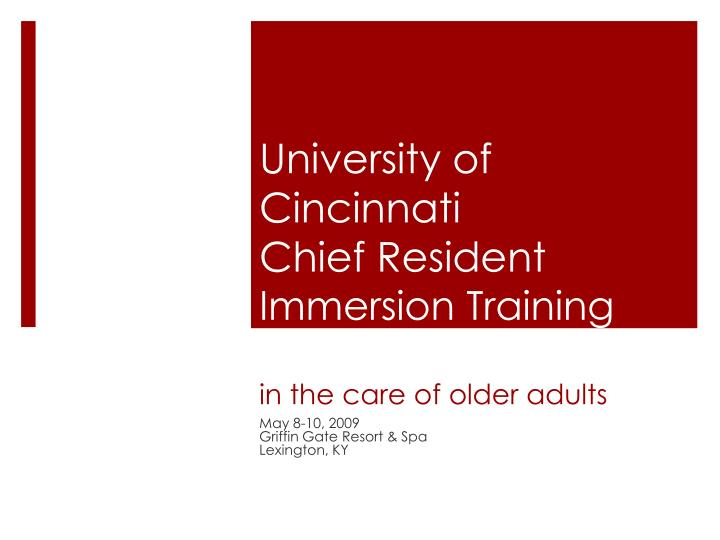university of cincinnati chief resident immersion training crit in the care of older adults n.