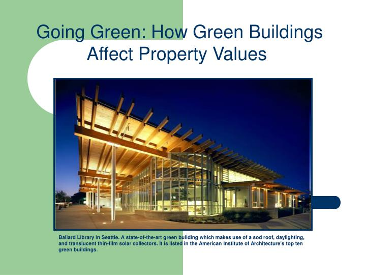 going green how green buildings affect property values n.
