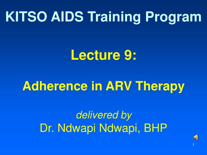 lecture 9 adherence in arv therapy delivered by dr ndwapi ndwapi bhp n.