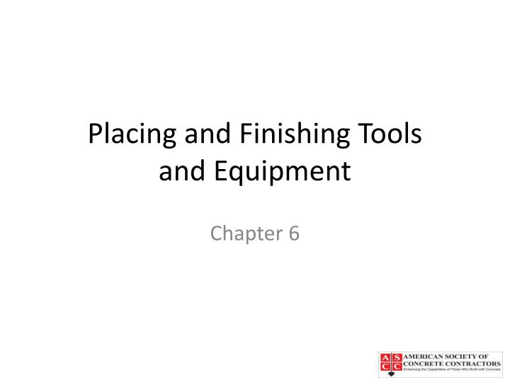 placing and finishing tools and equipment n.