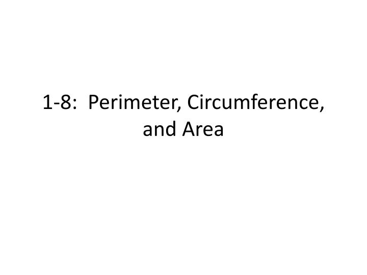1 8 perimeter circumference and area n.