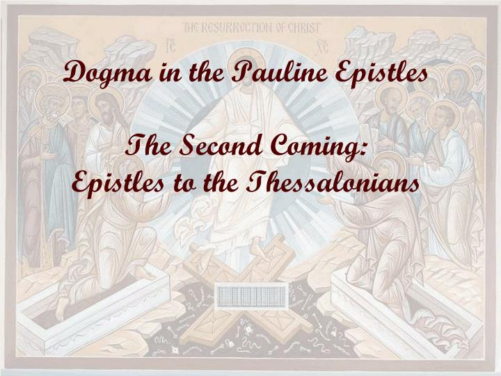 dogma in the pauline epistles the second coming epistles to the thessalonians n.