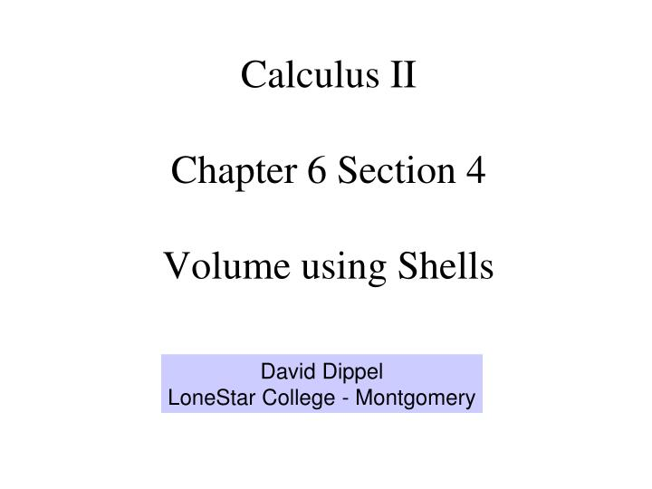 calculus ii chapter 6 section 4 volume using shells n.