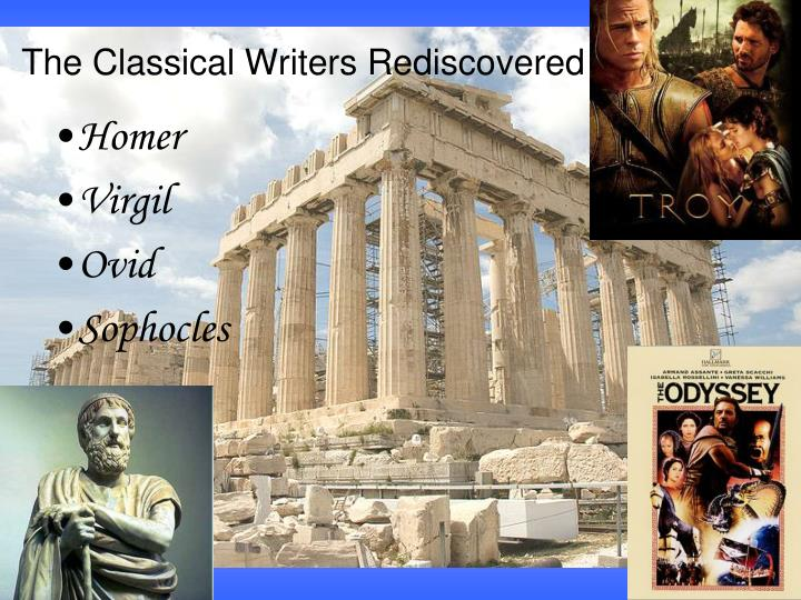 The Classical Writers Rediscovered