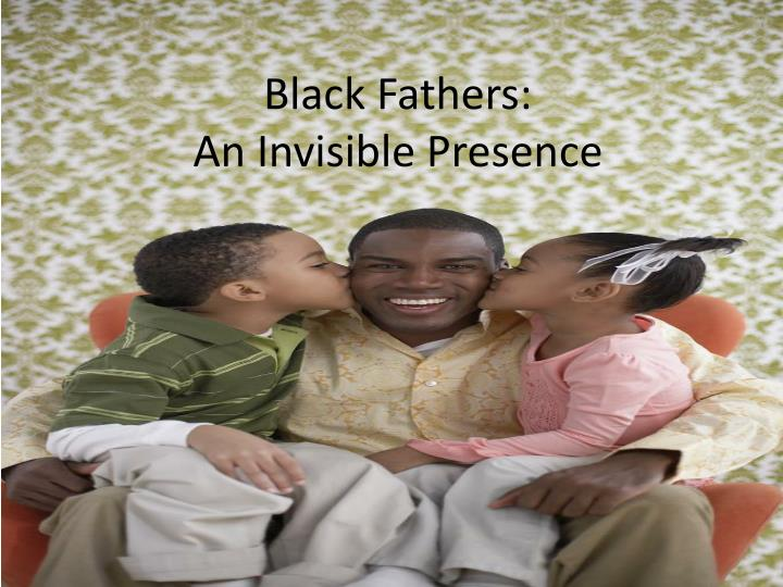 black fathers an invisible presence n.