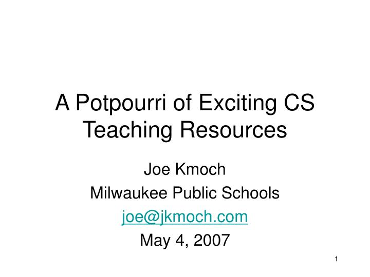 a potpourri of exciting cs teaching resources n.