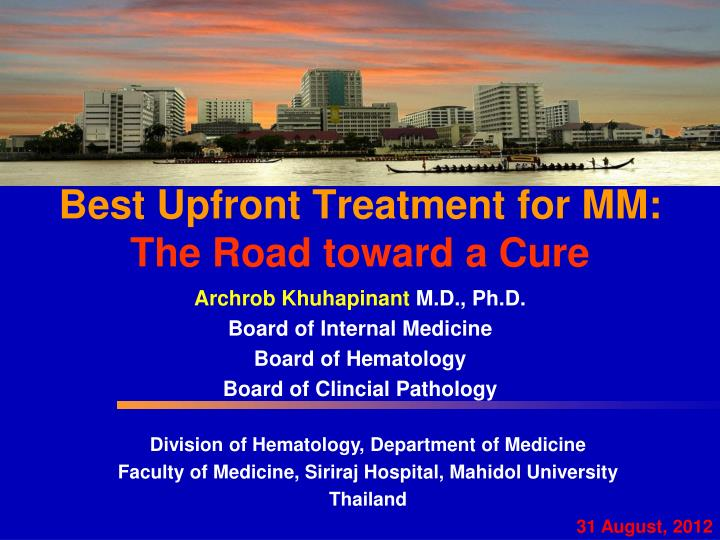 best upfront treatment for mm the road toward a cure n.
