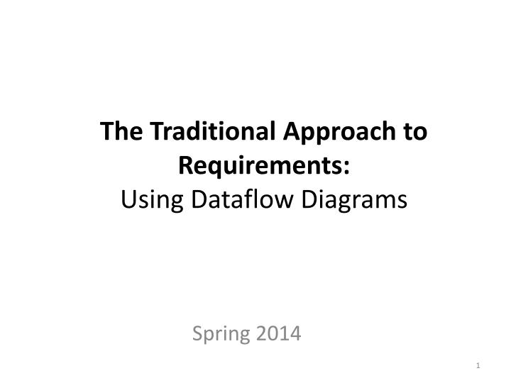 the traditional approach to requirements using dataflow diagrams n.