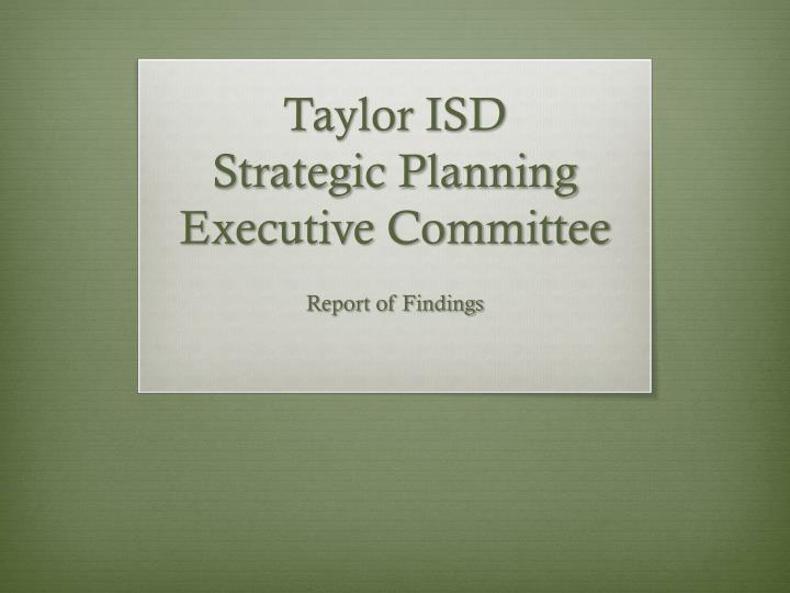 taylor isd strategic planning executive committee n.