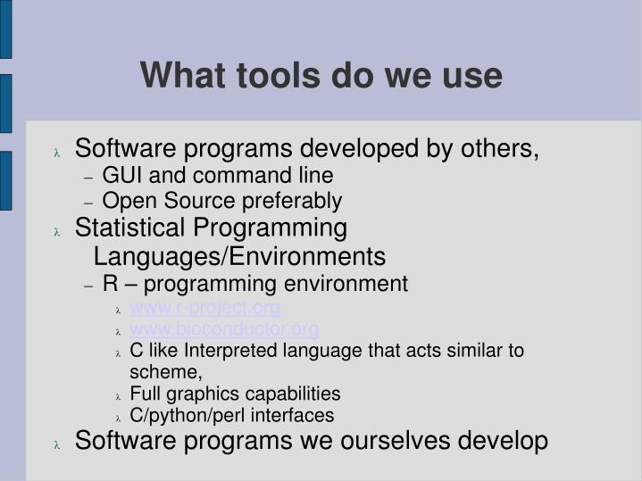 What tools do we use