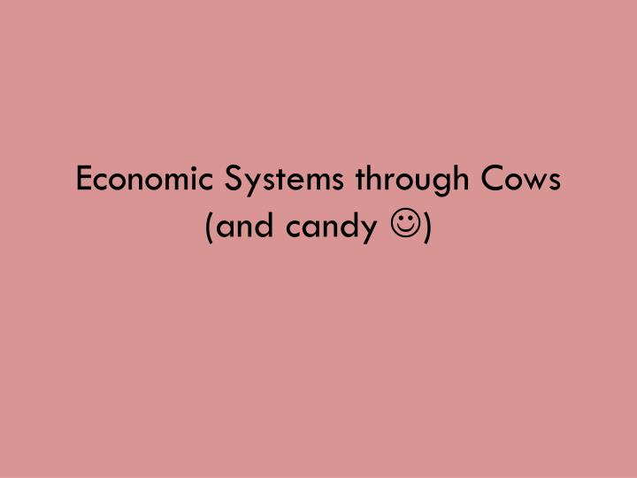 economic systems through cows and candy n.
