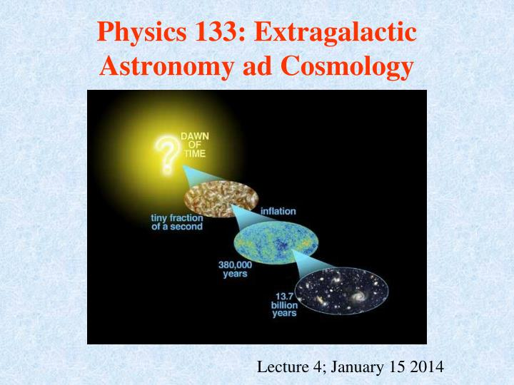 physics 133 extragalactic astronomy ad cosmology n.