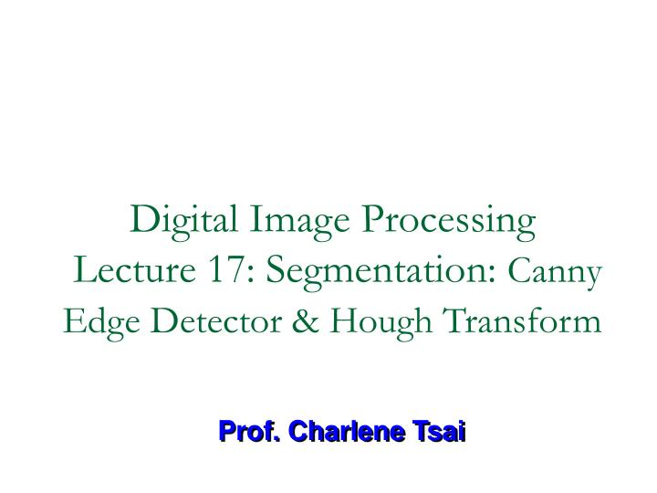 edge detection digital image processing Image processing applications edge detection (by acampilho) 2 initial considerations edges are significant local intensity changes in the image and are important.
