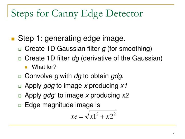 edge detection digital image processing The canny edge detector is an edge detection operator that uses a multi-stage algorithm to detect a wide range of edges in images digital image processing.