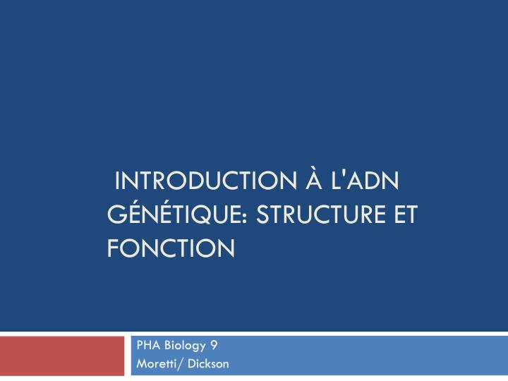 introduction l adn g n tique structure et fonction n.