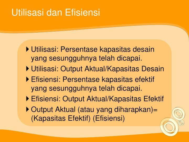 Utilisasi dan Efisiensi