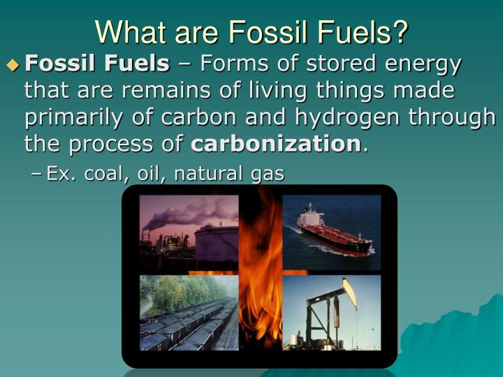 What are Fossil Fuels?