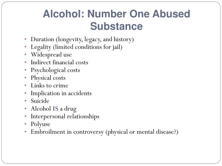 Alcohol: Number One Abused Substance