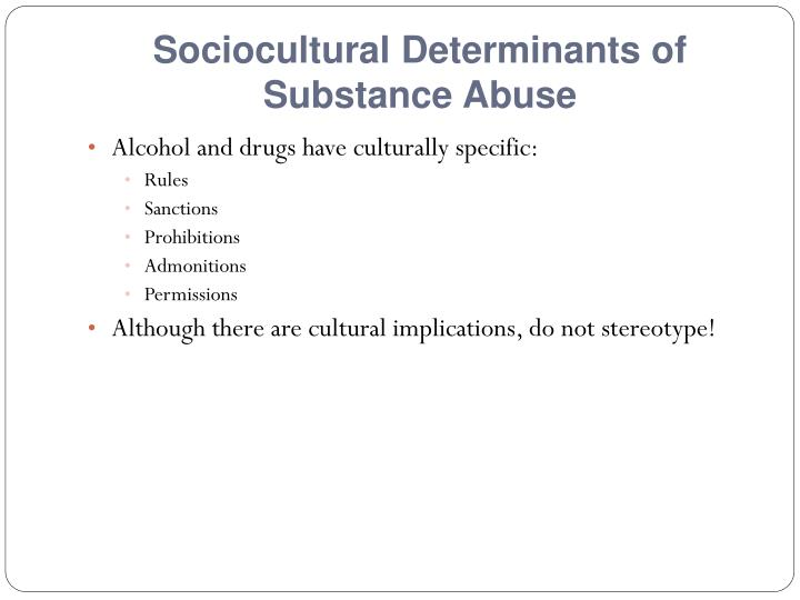 Sociocultural Determinants of Substance Abuse