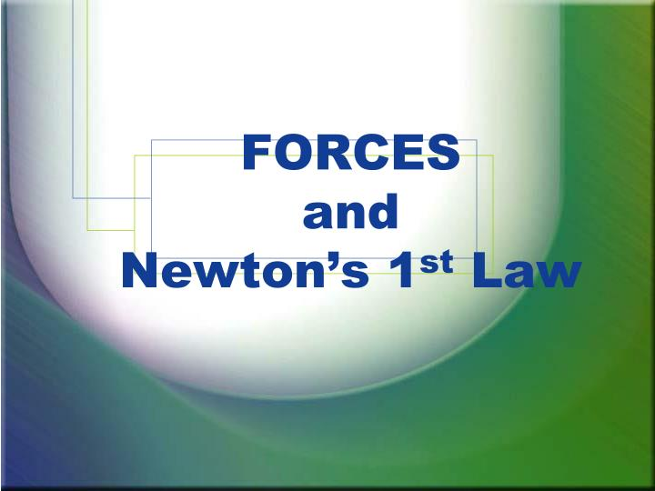 forces and newton s 1 st law n.