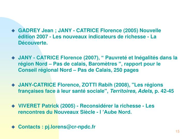 GADREY Jean ; JANY - CATRICE Florence (2005) Nouvelle édition 2007 - Les nouveaux indicateurs de richesse - La Découverte.