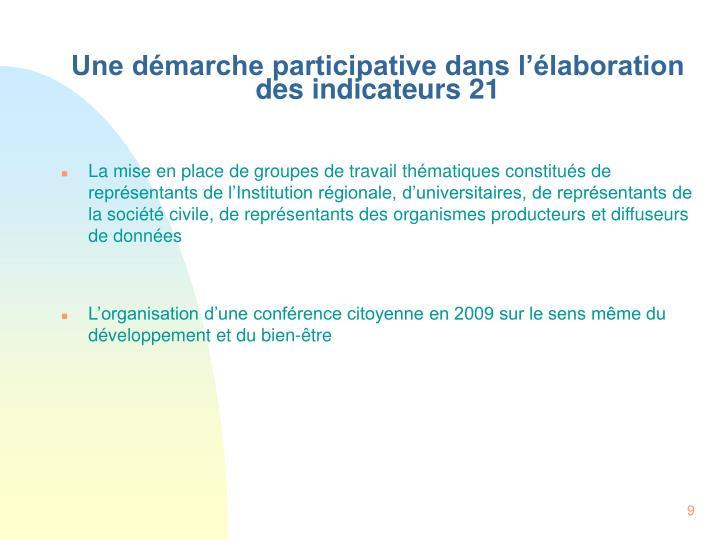 Une démarche participative dans l'élaboration des indicateurs 21