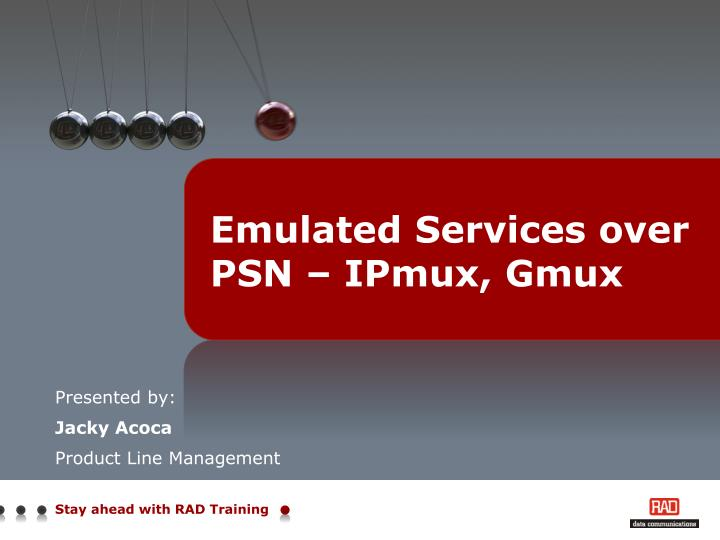 emulated services over psn ipmux gmux n.